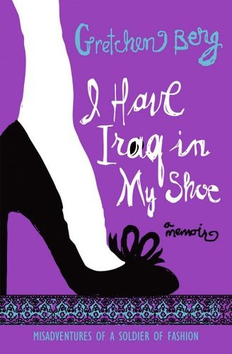 """The cover of Gretchen's memoir, """"I Have Iraq in My Shoe"""""""