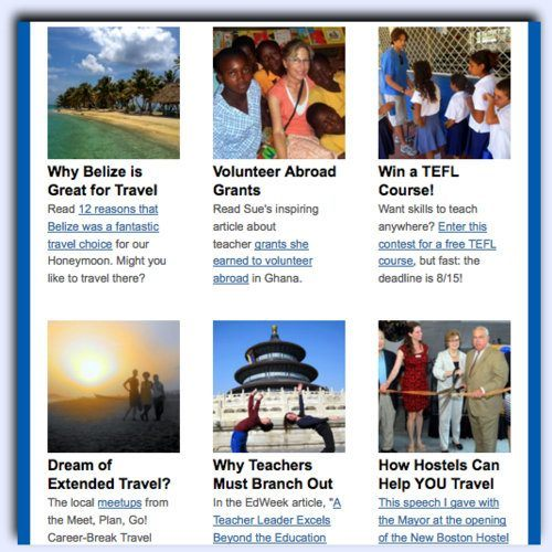 A peek at my monthly Teaching Traveling e-Newsletter.