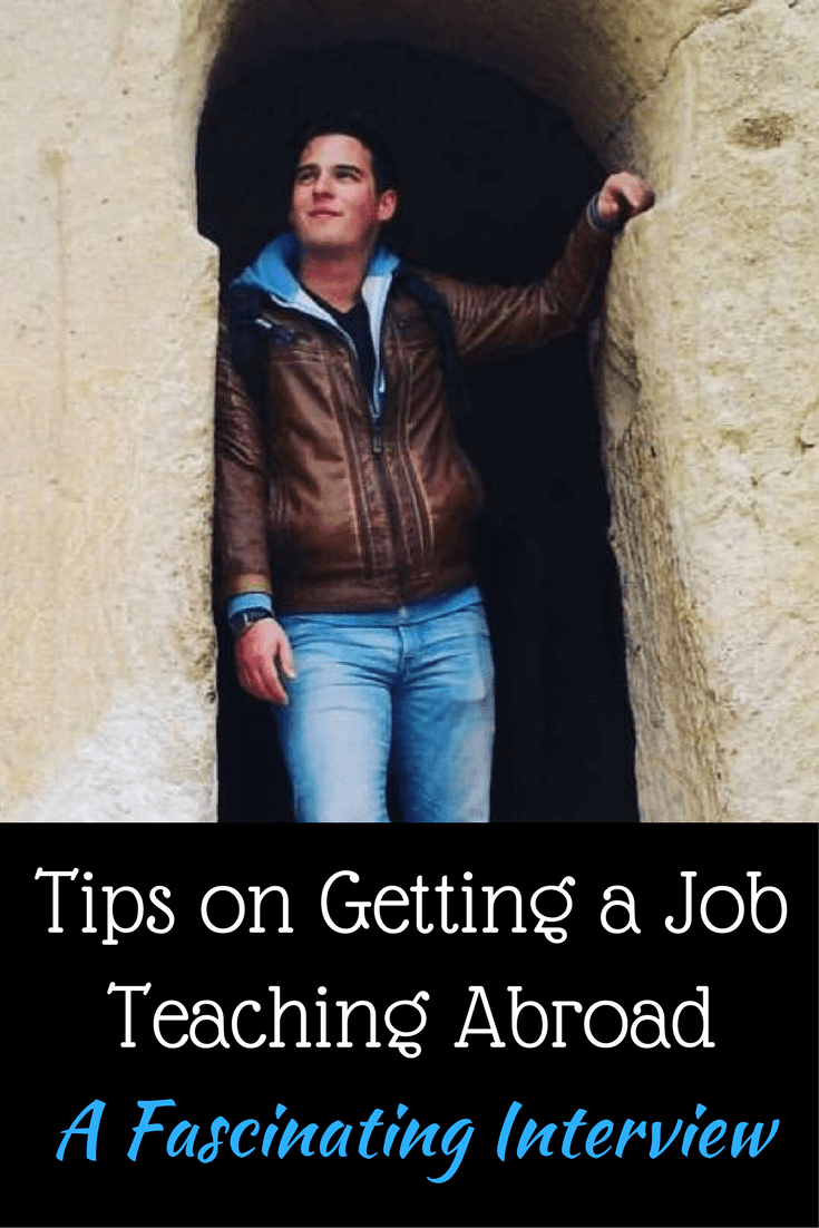 Tips on Getting a Job Teaching Abroad: An interview with a traveling teacher.