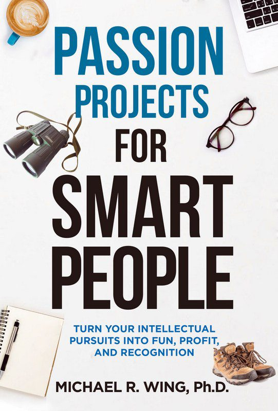 """A passion project expert on free teacher travel explains how he found funding to do field work on five continents, and the inspiration to write his book, """"Passion Projects For Smart People""""."""