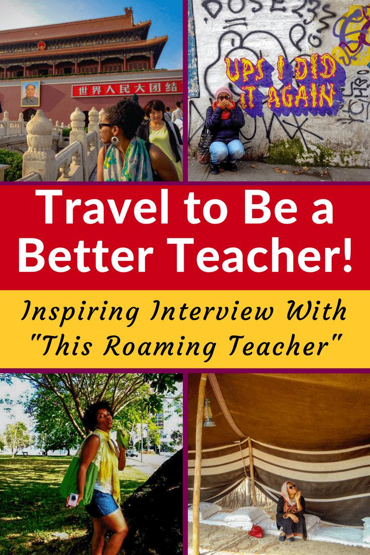 "Travel Makes a Better Educator: ""This Roaming Teacher"" in the World."
