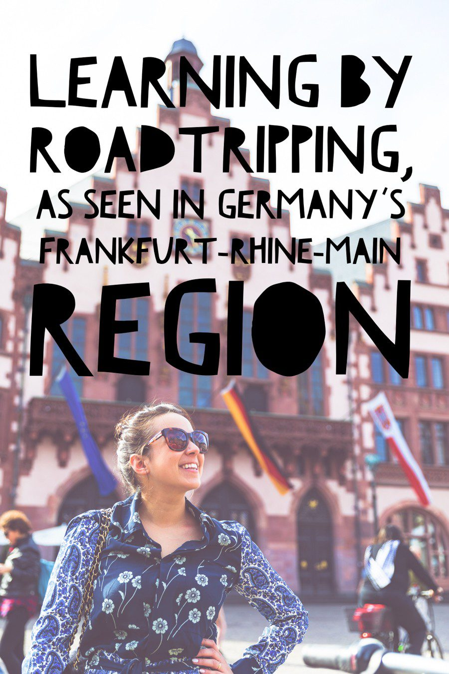 Why taking a road trip can be the best way to learn while traveling, explained by travel blogger JQ Louise, who roadtripped through Germany's Frankfurt-Rhine-Main region. This European gem is full of food, castles and sight-seeing, and road-tripping opens up local experiences. #Travel #Germany #RoadTrip